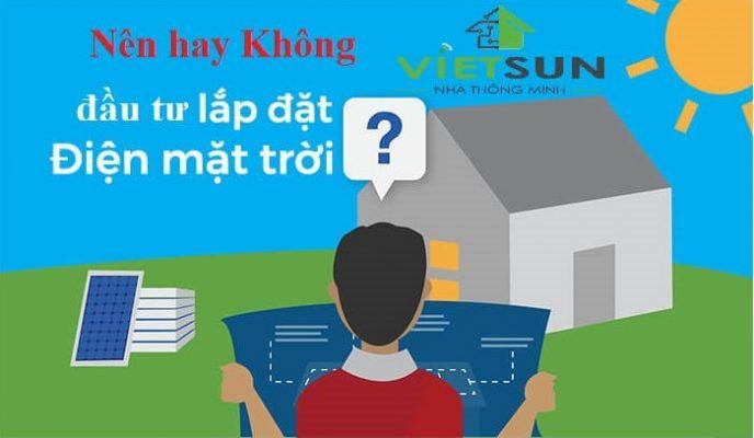Nên hay không đầu tư lắp điện mặt trời dùng cho gia đình?